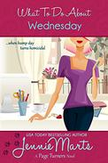 What To Do About Wednesday: Book 7 in The Page Turner Cozy Mystery Romantic Comedy series