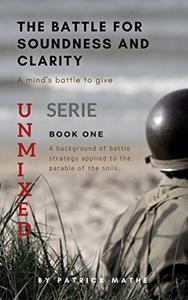 The battle for soundness and clarity: A mind's battle to give
