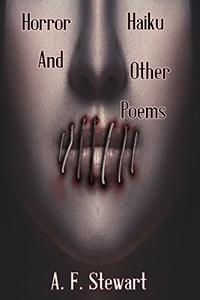 Horror Haiku and Other Poems