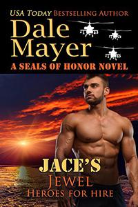 Jace's Jewel: A SEALs of Honor World Novel