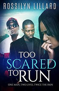 Too Scared To Run: One Man,Two Lives, Twice The Pain