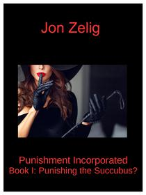 Punishment Incorporated, Book I: Punishing the Succubus?