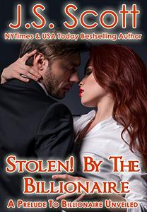 Stolen! By The Billionaire: A Prelude To Billionaire Unveiled