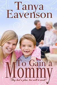 To Gain a Mommy: A Novella