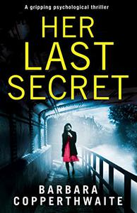 Her Last Secret: A gripping psychological thriller