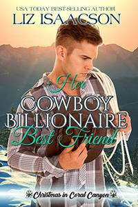 Her Cowboy Billionaire Best Friend: A Whittaker Brothers Novel