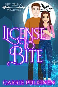 License to Bite: A Paranormal Romantic Comedy