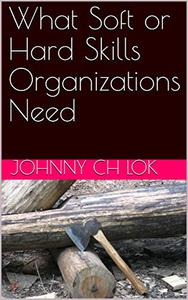 What Soft or Hard Skills Organizations Need