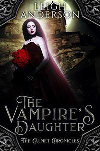 The Vampire's Daughter: A Gothic Vampire Romance