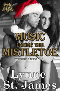 Music Under the Mistletoe: A Raining Chaos Christmas