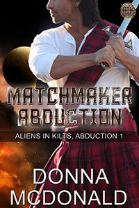 Matchmaker Abduction: Aliens In Kilts, Abduction 1