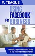 Using Facebook For Business: The Complete Guide For Beginners