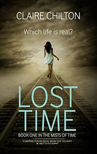 Lost Time: A gripping psychological drama that you won't be able to put down!