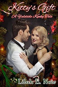 Kitty's Gift: A Kinky Yuletide Tale