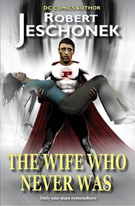 The Wife Who Never Was