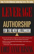 Leverage: Authorship for the New Millennium: Book 1:  The Author