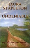 Undeniable - Book One: The Oregon Trail Series