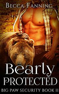 Bearly Protected (BBW Shifter Security Romance)