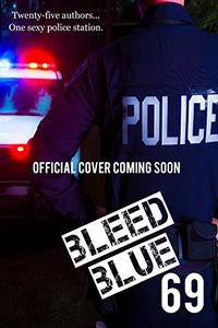 Bleed Blue 69: Twenty-Five Authors…One Sexy Police Station.