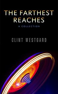 The Farthest Reaches: A Collection