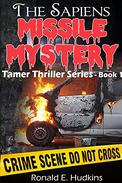 The Sapiens Missile Mystery: Tamer Thriller Series - Book 1