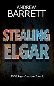 Stealing Elgar: A gripping CSI crime thriller