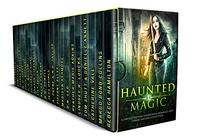 Haunted by Magic: A Limited Edition Paranormal Romance and Urban Fantasy Collection