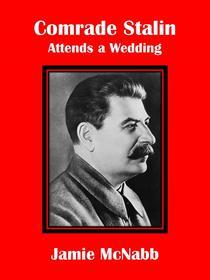 Comrade Stalin Attends a Wedding