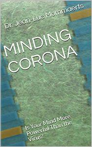 MINDING CORONA: Is Your Mind More Powerful Than the Virus?