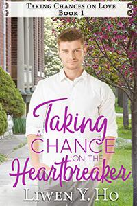 Taking a Chance on the Heartbreaker: A Christian Contemporary Romance