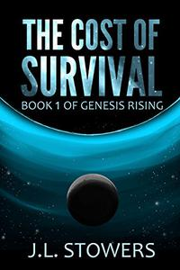 The Cost of Survival: Book 1 of Genesis Rising