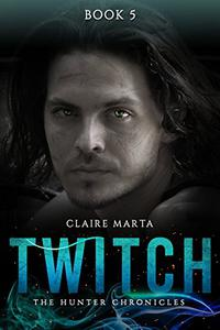 Twitch - The Hunter Chronicles Book 5