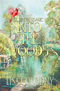 Place Where Magic Lives: Into the Woods