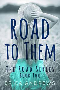 Road to Them: The Road Series Book Two