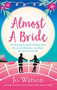 Almost a Bride: The funniest rom-com you'll read this year!