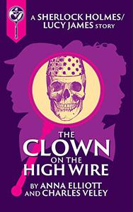 The Clown on the High Wire: A Sherlock and Lucy Short Story