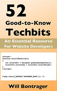 52 Good-to-Know Techbits: An Essential Resource for Website Developers