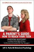 Parent's Guide: Parenting Bootcamp: Everything Parents Need to Know to Effectively Communicate with Their Teenagers!