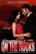 On The Rocks: A Kizzie Baldwin Erotic Thriller Book 4