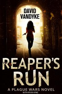 Reaper's Run: An Apocalyptic Action-Adventure Technothriller