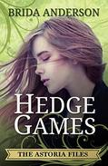 Hedge Games. The Astoria Files Series, Book 1