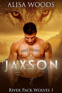 Jaxson (River Pack Wolves 1) - New Adult Paranormal Romance