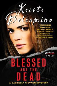Blessed are the Dead: A Gabriella Giovanni Mystery