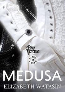 Medusa: A Dark Victorian Penny Dread