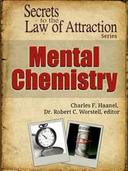 Secrets to the Law of Attraction: Mental Chemistry