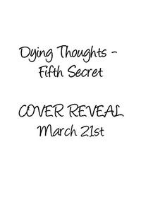 Dying Thoughts - Fifth Secret