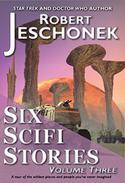Six Scifi Stories Volume Three