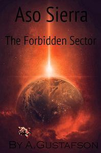 Aso Sierra: The Forbidden Sector