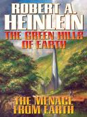 The Green Hills of Earth and The Menace from Earth