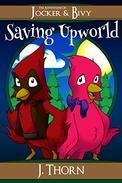 The Adventures of Jocker & Bivy: Saving Upworld